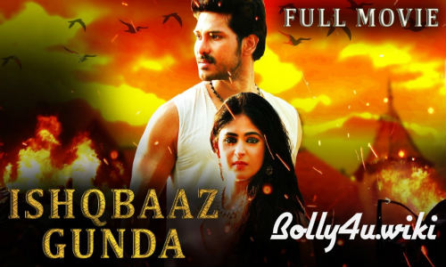 Ishqbaaz Gunda 2019 HDRip 750Mb Hindi Dubbed 720p Watch Online Free Download bolly4u