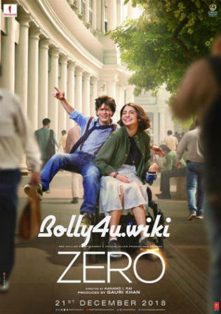 Zero 2018 Full HD Hindi Movie Download 720p , Zero 2018 HDRip Hindi Movie Watch Online Bolly4u movies