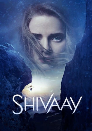 Shivaay 2016 WEB-DL 450MB Full Hindi Movie Download 480p Watch Online Free bolly4u