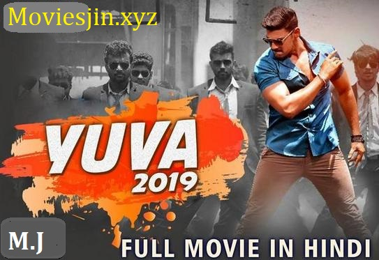 Yuva 2019 Movie 800MB HDRip Hindi Dubbed 720p
