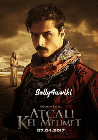 Atçali Kel Mehmet 2017 HDTV 300Mb Hindi Dual Audio 480p Watch Online Full Movie Download bolly4u