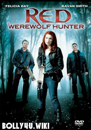 Red Werewolf Hunter 2010 WEBRip 700MB Hindi Dual Audio 720p Watch Online Full Movie Download bolly4u