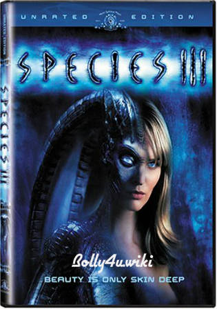 Species III 2004 BRRip 850MB UNRATED Hindi Dual Audio 720p Watch Online Full Movie Download bolly4u
