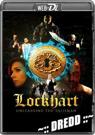 Lockhart Unleashing The Talisman 2015 WEB-DL 800Mb Dual Audio Hindi 720p