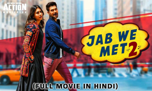 Jab We Met 2 2019 HDRip 300MB Hindi Dubbed 480p Watch Online Full Movie Download bolly4u