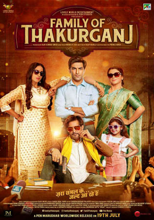 Family Of Thakurganj 2019 Pre DVDRip 700MB Hindi x264 Watch Online Full Movie Download bolly4u