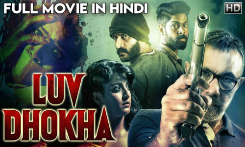 Luv Dhokha 2019 HDRip 800Mb Full Hindi Dubbed Movie Download 720p