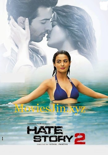 Hate Story 2 2014 300MB Movie Download Hindi WEBDL 480p