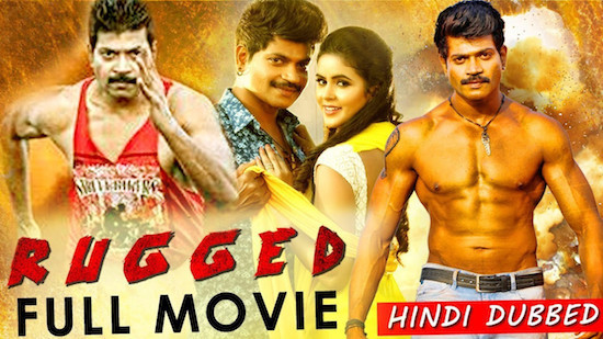 Rugged 2019 HDRip 900MB Hindi Dubbed 720p