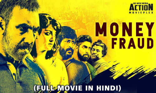 Money Fraud 2019 HDRip 300MB Hindi Dubbed 480p