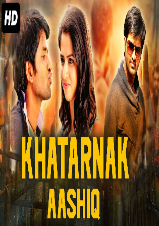 Khatarnaak Aashiq 2019 HDRip 700Mb Hindi Dubbed 720p Watch Online Full Movie Download bolly4u