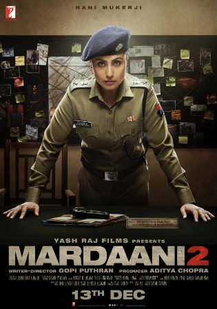 Mardaani 2 2019 WEB-DL 700MB Full Hindi Movie Download 720p