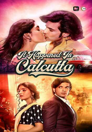 It Happened In Calcutta 2020 WEBRip 1.4GB Hindi Complete S01 Download 720p Watch Online Free bolly4u