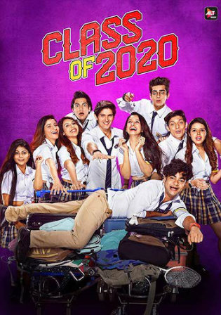 Class Of 2020 WEBRip 1.7GB Hindi Complete S02 Download 720p