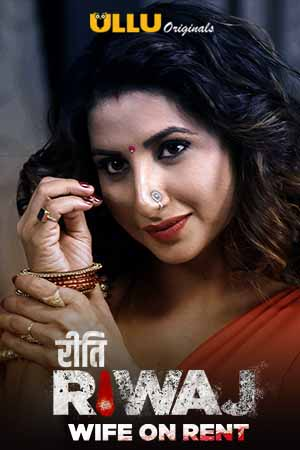 Riti Riwaj 2020 (Season 1) Part 02 Wife On Rent Hindi Complete 576p WEB-HD | ULLU Series