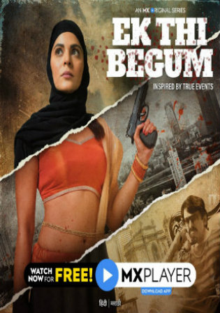 [18+] Ek Thi Begum (2020) MX Org – S01 – [Hindi + Marathi] – WebRip – 720p – MSubs