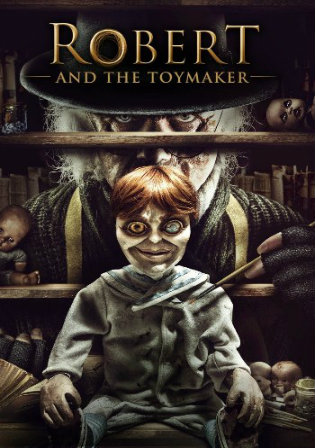 Robert And The Toymaker 2017 BluRay 300MB Hindi Dual Audio 480p