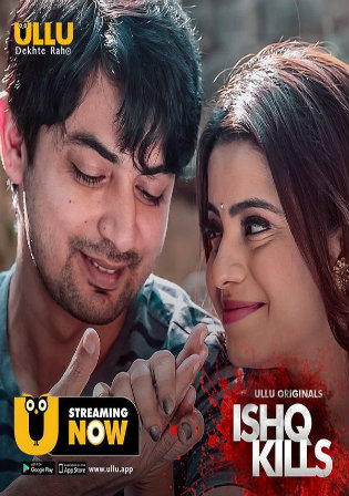 18+ Ishq Kills 2020 WEB-DL 280Mb Hindi Complete S01 Download 480p