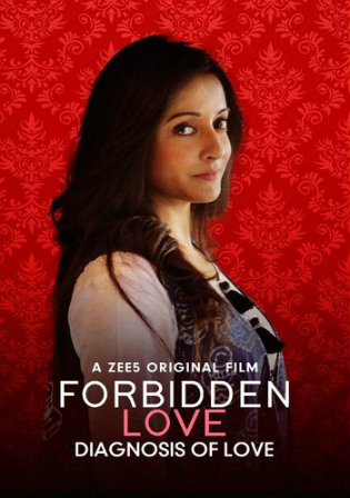 Forbidden Love Diagnosis Of Love 2020 WEB-DL 500Mb Hindi 720p