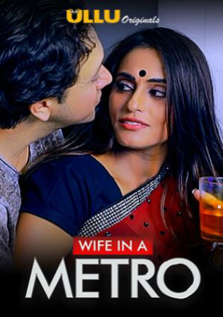 18+ Wife in A Metro 2020 WEB-DL 200Mb Hindi 720p