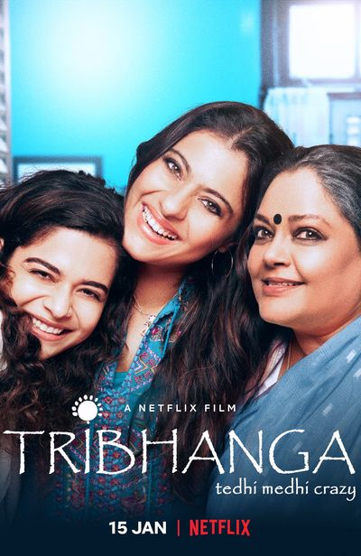 Tribhanga: Tedhi Medhi Crazy (2021) WEB-DL Hindi DD5.1 1080p 720p 480p x264 HD | Full Movie [NetFlix Film]