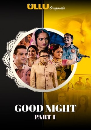 Good Night 2021 WEB-DL 280Mb Hindi ULLU 480p Watch Online Full Movie Download bolly4u