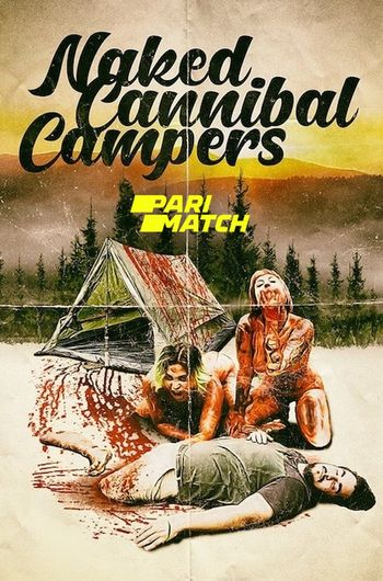 [18+] Naked Cannibal Campers (2020) Hindi WEB-DL 720p Dual Audio [Hindi (Dubbed) + English] HD | Full Movie