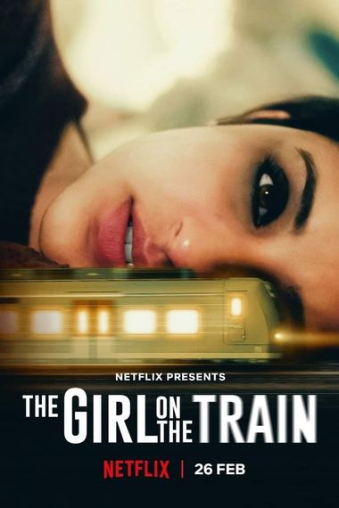 The Girl on The Train (2021) WEB-DL Hindi DD5.1 1080p 720p 480p x264 HD | Full Movie [NetFlix Film]