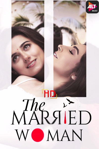 [18+] The Married Woman (Season 1) Hindi WEB-DL 1080p 720p 480p [x264/ESubs] HD | ALL Episodes [ALTBalaji Series]