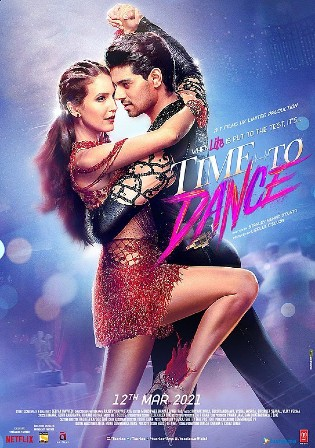 Time To Dance 2021 Pre DVDRip 800Mb Hindi Movie Download 720p