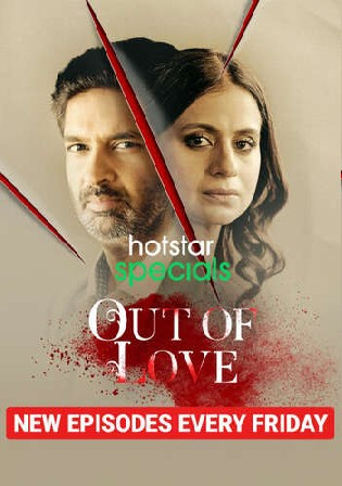 Out Of Love 2021 WEB-DL 1.4GB Hindi S02 Complete Download 720p Watch Online Free bolly4u