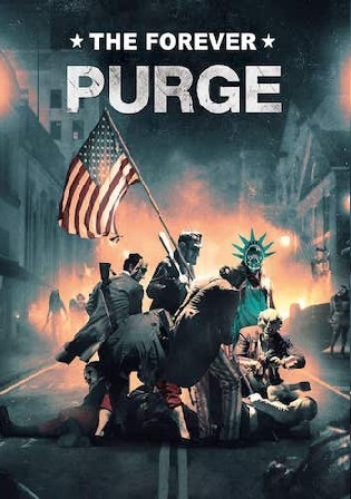 The Forever Purge 2021 HDRip 800Mb English 720p ESubs Watch Online Full Movie Download bolly4u